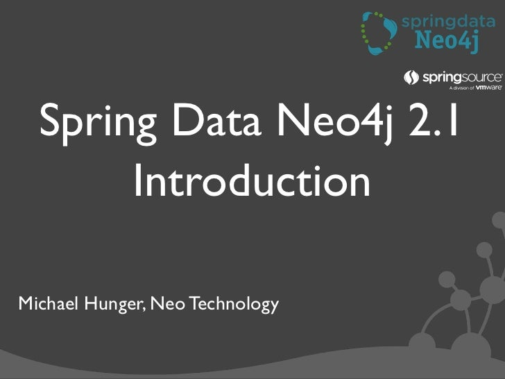 Spring Data Neo4j 2.1       IntroductionMichael Hunger, Neo Technology