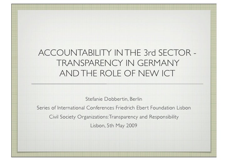 ACCOUNTABILITY IN THE 3rd SECTOR -    TRANSPARENCY IN GERMANY     AND THE ROLE OF NEW ICT                       Stefanie D...