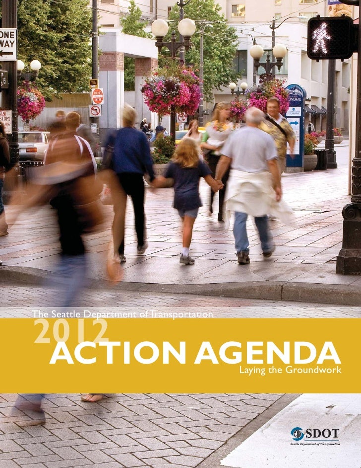 The Seattle Department of Transportation              p2012   ACTION AGENDA                           Laying the Groundwork