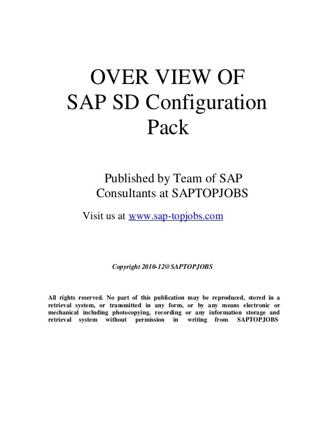 OVER VIEW OF      SAP SD Configuration             Pack                 Published by Team of SAP                Consultant...