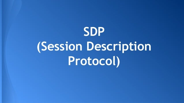 SDP (Session Description Protocol)