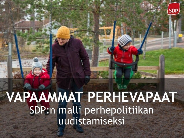 VAPAAMMAT PERHEVAPAAT SDP:n malli perhepolitiikan uudistamiseksi