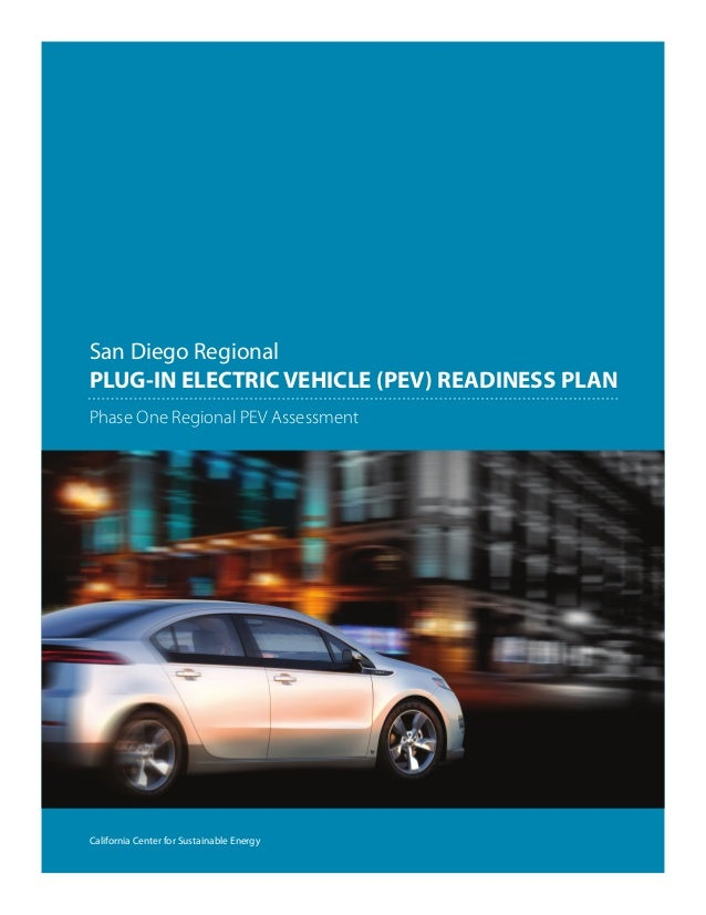 San Diego RegionalPLUG-IN ELECTRIC VEHICLE (PEV) READINESS PLANPhase One Regional PEV AssessmentCalifornia Center for Sust...