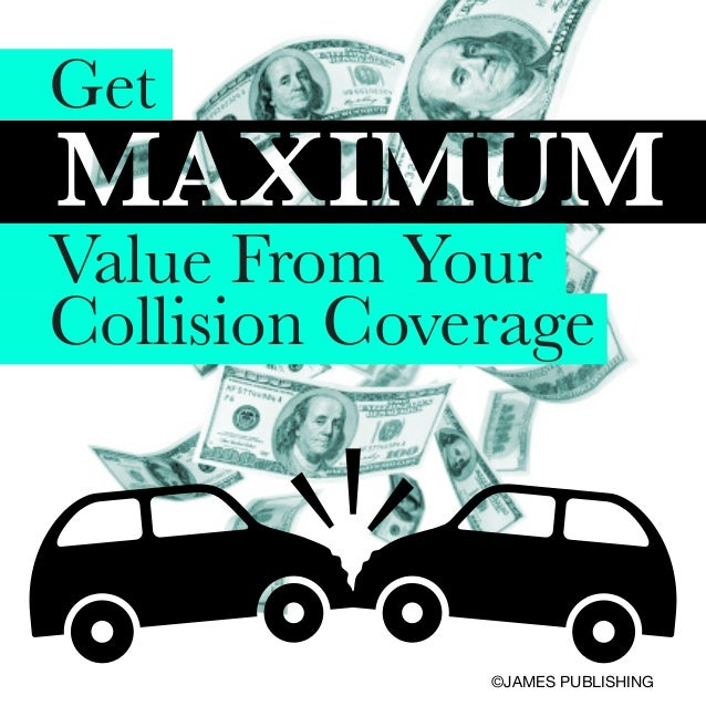 Get Value From Your Collision Coverage  ©JAMES PUBLISHING