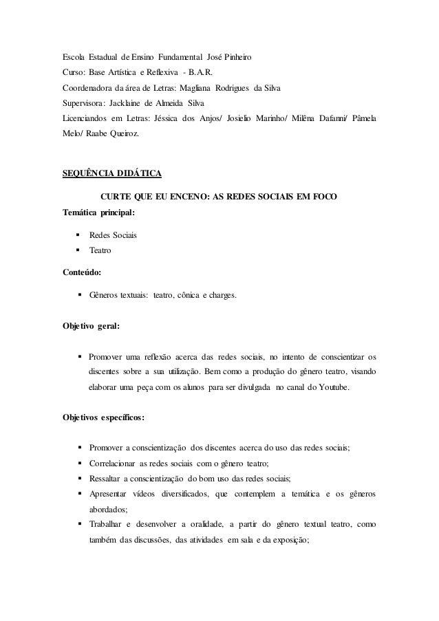 Escola Estadual de Ensino Fundamental José Pinheiro Curso: Base Artística e Reflexiva - B.A.R. Coordenadora da área de Let...