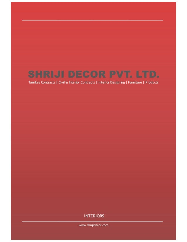 SHRIJI DECOR PVT. LTD. Turnkey Contracts | Civil & Interior Contracts | Interior Designing | Furniture | Products  INTERIO...