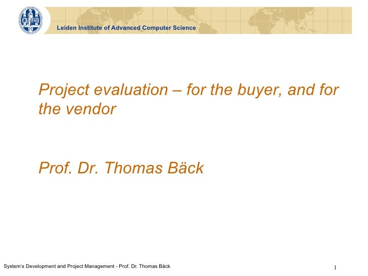 Leiden Institute of Advanced Computer Science             Project evaluation – for the buyer, and for             the vend...