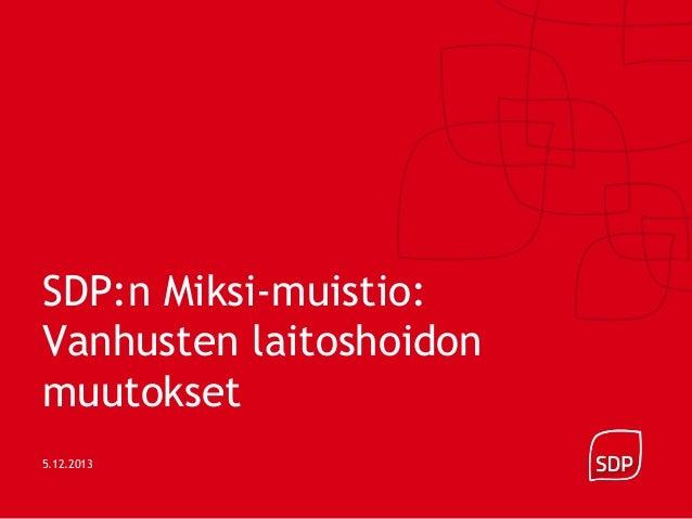 SDP:n Miksi-muistio: Vanhusten laitoshoidon muutokset 5.12.2013
