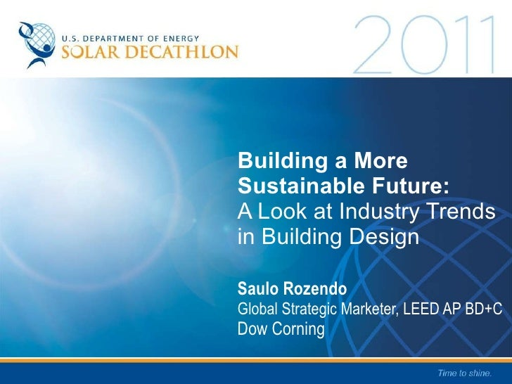 Saulo Rozendo Global Strategic Marketer, LEED AP BD+C Dow Corning Building a More Sustainable Future:  A Look at Industry ...