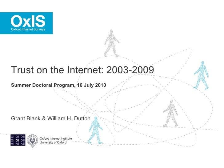 Grant Blank & William H. Dutton Trust on the Internet: 2003-2009  Summer Doctoral Program, 16 July 2010