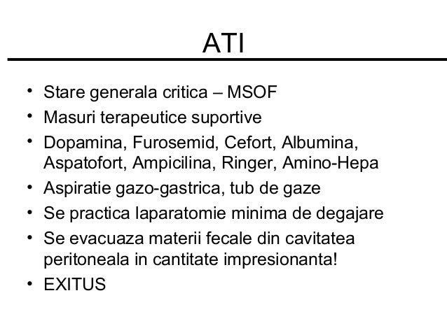 ATI • Stare generala critica – MSOF • Masuri terapeutice suportive • Dopamina, Furosemid, Cefort, Albumina, Aspatofort, Am...