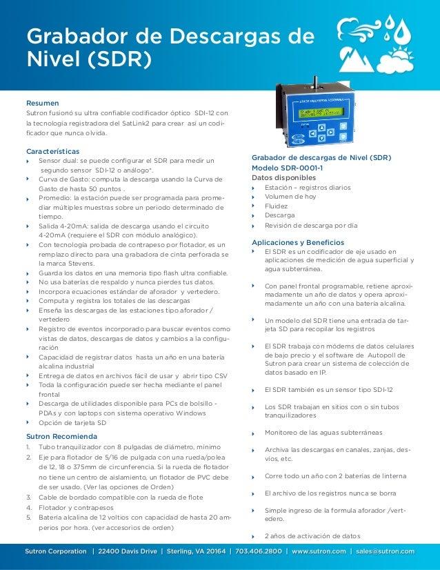  Grabador de Descargas de Nivel (SDR) Resumen Sutron fusionó su ultra confiable codificador óptico SDI-12 con la tecnolog...