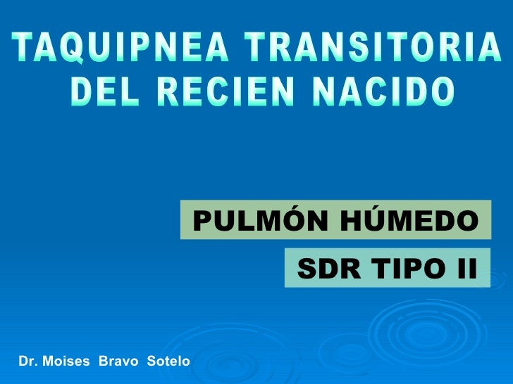 PULMÓN HÚMEDO SDR TIPO II Dr. Moises  Bravo  Sotelo