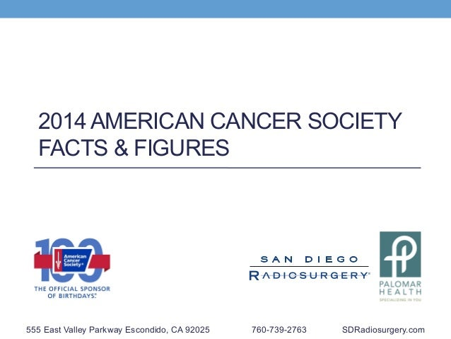 2014 AMERICAN CANCER SOCIETY FACTS FIGURES 555 East Valley Parkway Escondido