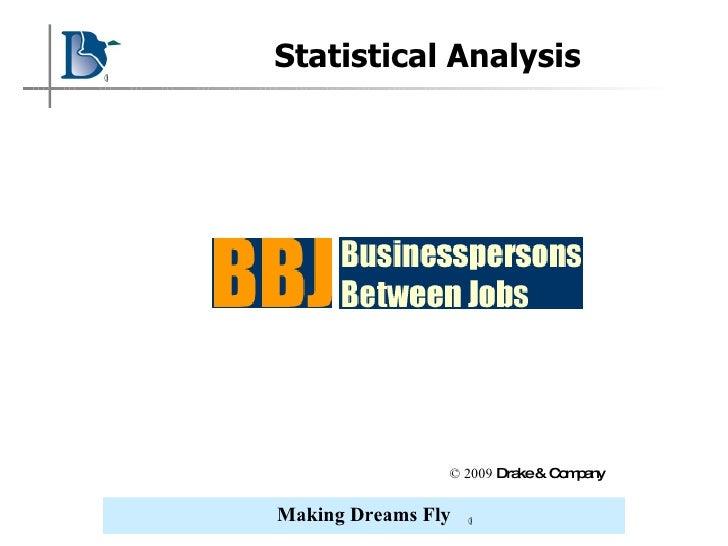 Statistical Analysis © 2009  Drake & Company