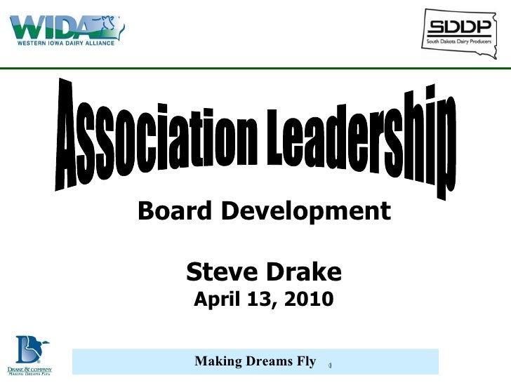 Board Development Steve Drake April 13, 2010 Association Leadership