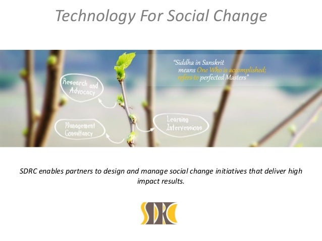SDRC enables partners to design and manage social change initiatives that deliver high impact results. Technology For Soci...
