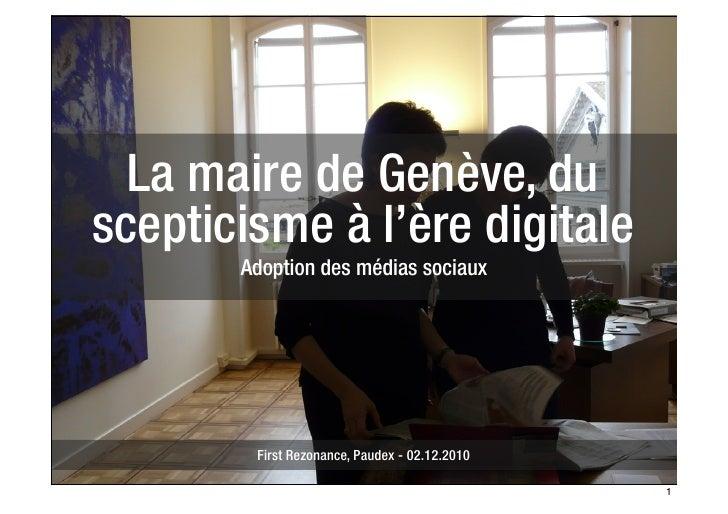 La maire de Genève, duscepticisme à l'ère digitale       Adoption des médias sociaux        First Rezonance, Paudex - 02.1...