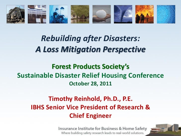 Rebuilding after Disasters:     A Loss Mitigation Perspective           Forest Products Society'sSustainable Disaster Reli...