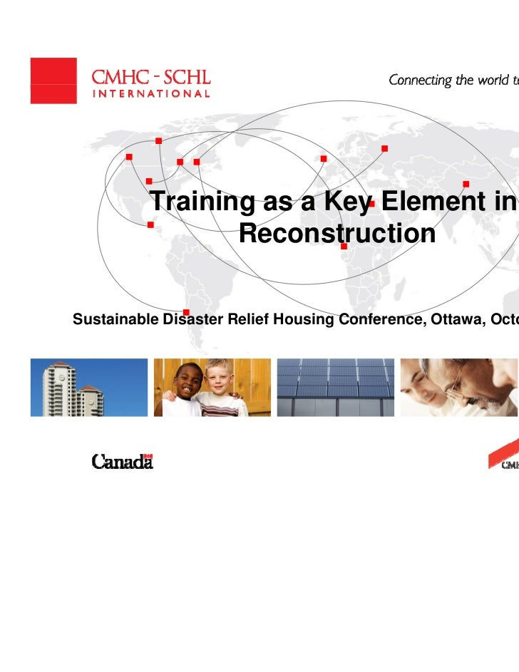 Training as a Key Element in                 ReconstructionSustainable Disaster Relief Housing Conference, Ottawa, October...
