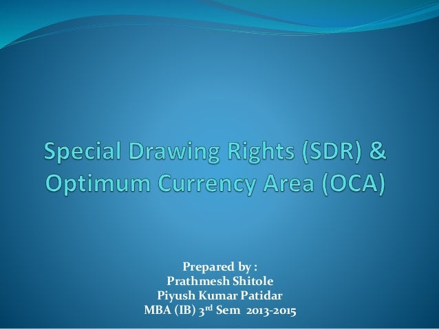 special drawing rights Special drawing rights definition: the reserve assets of the international monetary fund on which member nations may draw in | meaning, pronunciation, translations.
