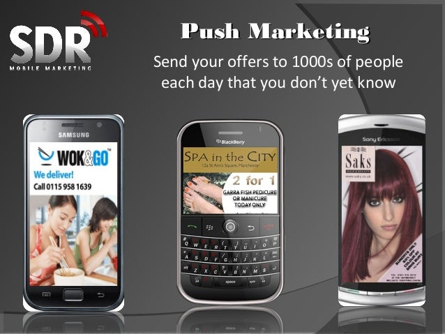Push MarketingSend your offers to 1000s of people each day that you don't yet know