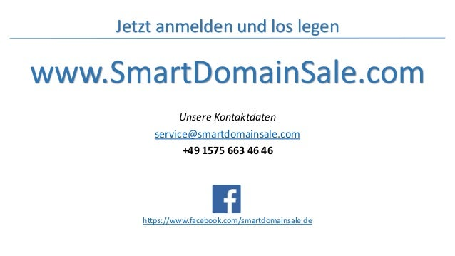 Unsere Kontaktdaten service@smartdomainsale.com +49 1575 663 46 46 www.SmartDomainSale.com https://www.facebook.com/smartd...
