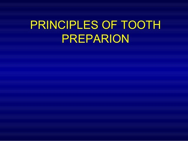 PRINCIPLES OF TOOTH     PREPARION