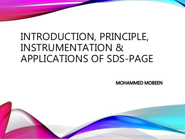 INTRODUCTION, PRINCIPLE, INSTRUMENTATION & APPLICATIONS OF SDS-PAGE MOHAMMED MOBEEN