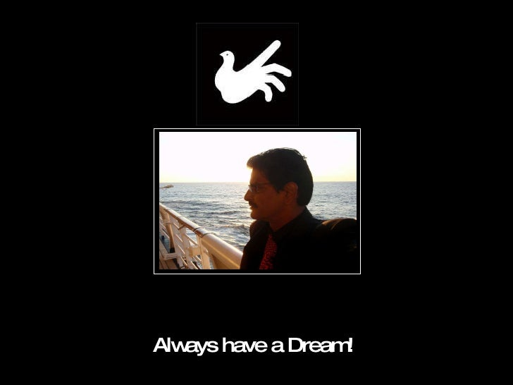 Always have a Dream!