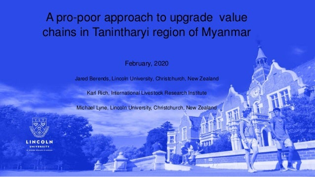 A pro-poor approach to upgrade value chains in Tanintharyi region of Myanmar February, 2020 Jared Berends, Lincoln Univers...