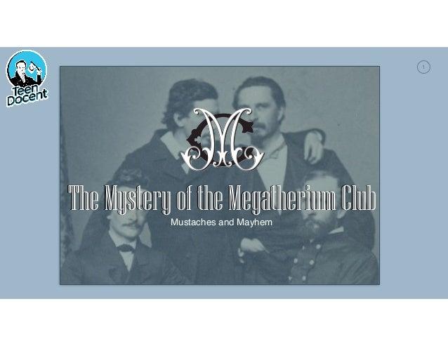 1 TheMystery oftheMegatherium ClubMustaches and Mayhem