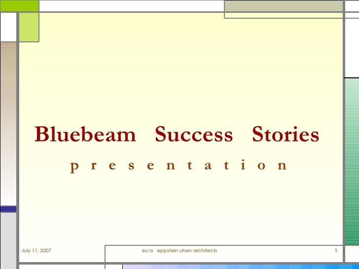 Bluebeam  Success  Stories   p  r  e  s  e  n  t  a  t  i  o  n