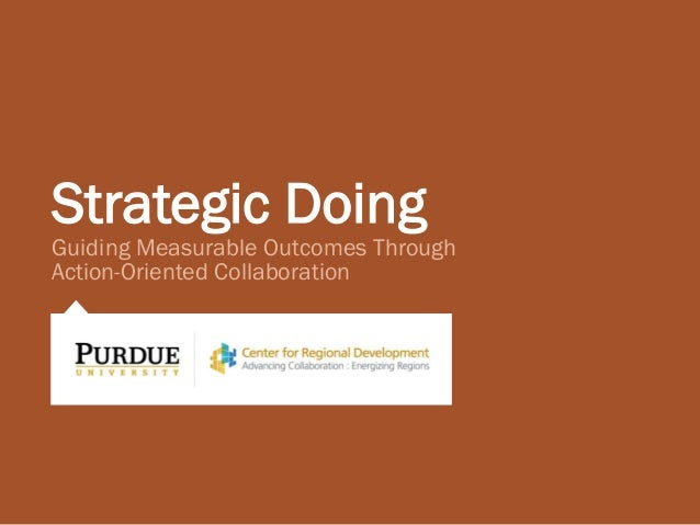 Strategic Doing Guiding Measurable Outcomes Through Action-Oriented Collaboration
