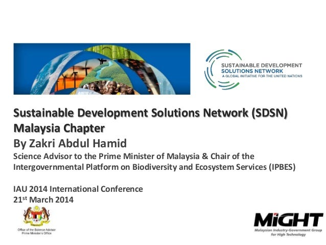 Sustainable Development Solutions Network (SDSN) Malaysia Chapter By Zakri Abdul Hamid Science Advisor to the Prime Minist...