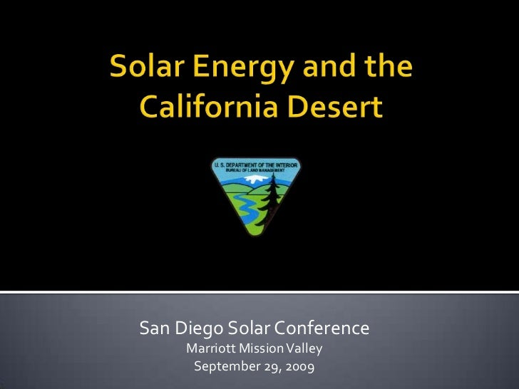 Solar Energy and the California Desert<br />San Diego Solar Conference <br />Marriott Mission Valley <br />September 29, 2...