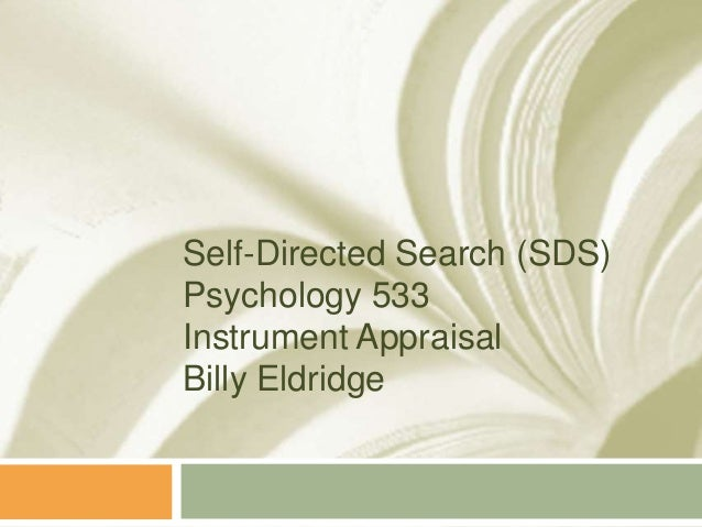 Self-Directed Search (SDS)Psychology 533Instrument AppraisalBilly Eldridge
