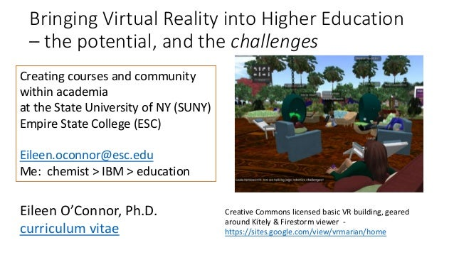 Bringing Virtual Reality into Higher Education – the potential, and the challenges Creating courses and community within a...