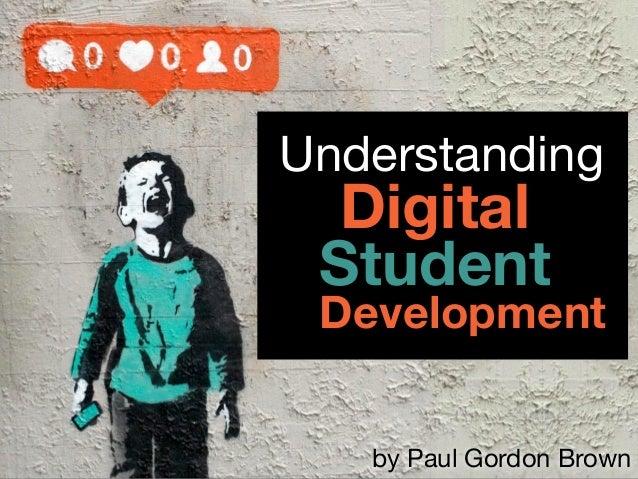 Understanding Digital Student Development by Paul Gordon Brown