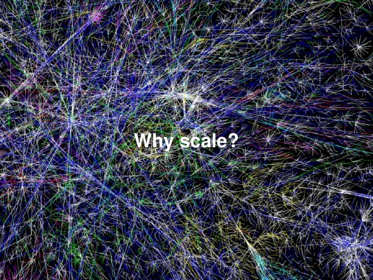 Why scale?<br />