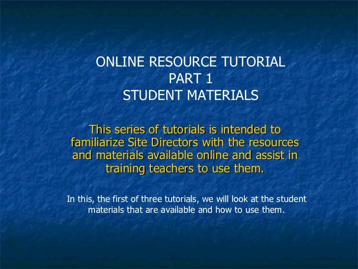 This series of tutorials is intended to familiarize Site Directors with the resources and materials available online and a...