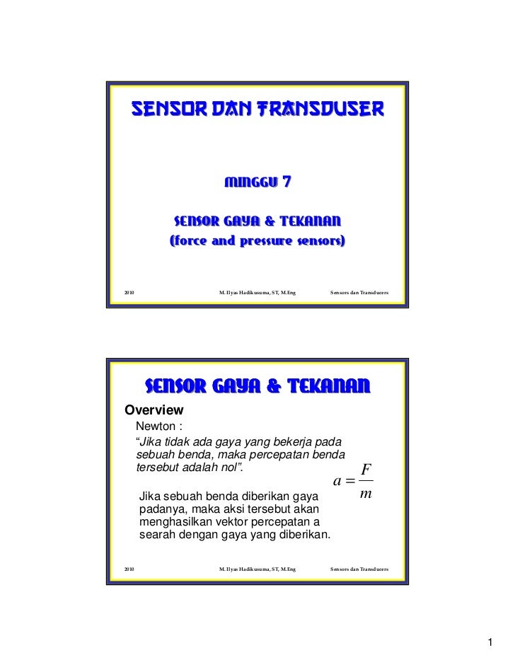 Sensor dan Transduser                       MINGGU 7              SENSOR GAYA & TEKANAN             (force and pressure se...