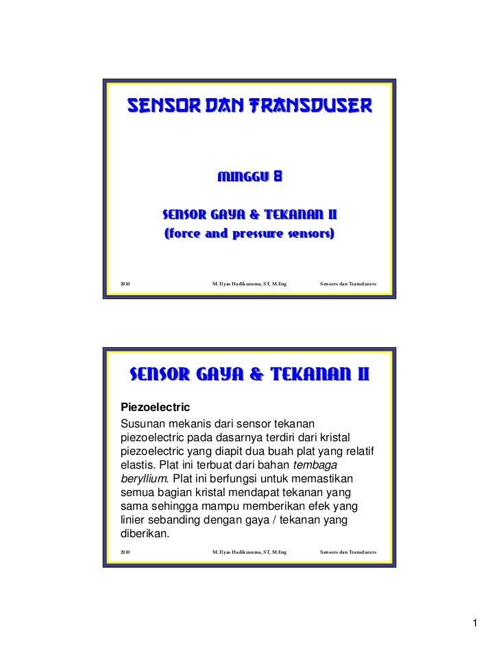 Sensor dan Transduser                   MINGGU 8        SENSOR GAYA & TEKANAN II        (force and pressure sensors)2010  ...