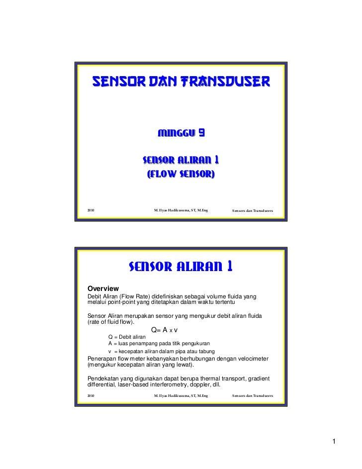 Sensor dan Transduser                           MINGGU 9                     SENSOR ALIRAN 1                      (FLOW SE...