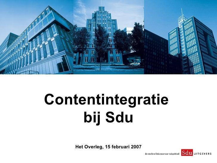 Contentintegratie  bij Sdu Het Overleg, 15 februari 2007