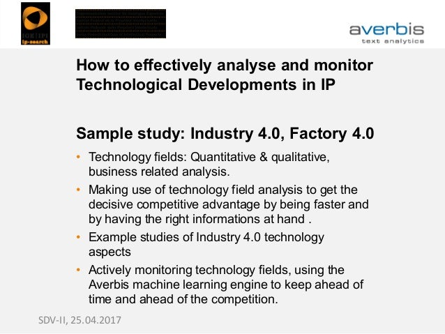 How to effectively analyse and monitor Technological Developments in IP Sample study: Industry 4.0, Factory 4.0 • Technolo...