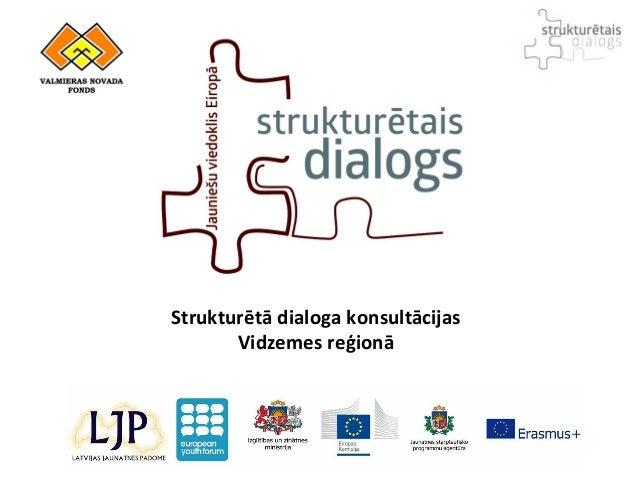 Strukturētā dialoga konsultācijas Vidzemes reģionā