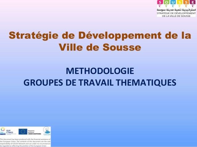 Stratégie de Développement de laVille de SousseMETHODOLOGIEGROUPES DE TRAVAIL THEMATIQUES