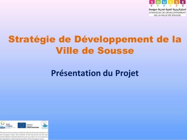 Stratégie de Développement de laVille de SoussePrésentation du Projet
