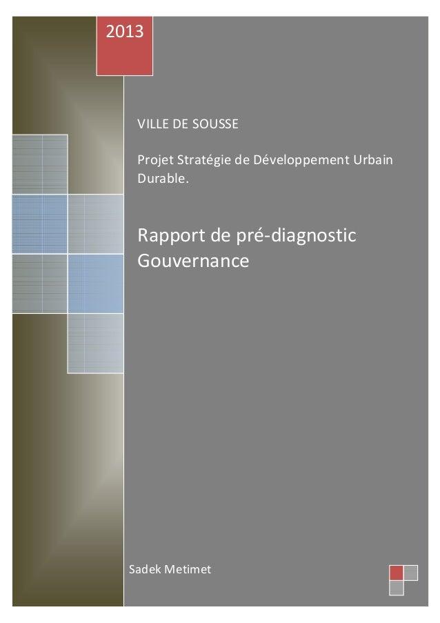 Ville de Sousse : Stratégie de Développement Urbain Durable Rapport de Pré Diagnostic Gouvernance Février 2013 Page 1 VILL...